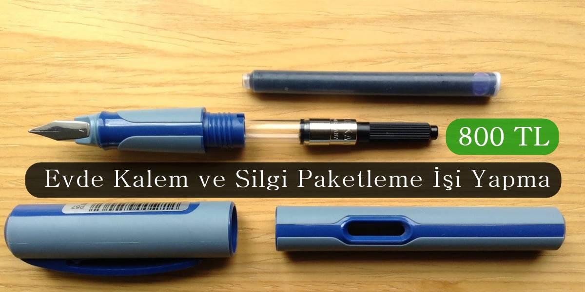 Evde Kalem ve Silgi Paketleme İşi Yapma | 800 TL
