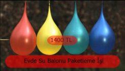 Evde Su Balonu Paketleyerek Ayda 1400 Tl Kazanabilirsiniz.