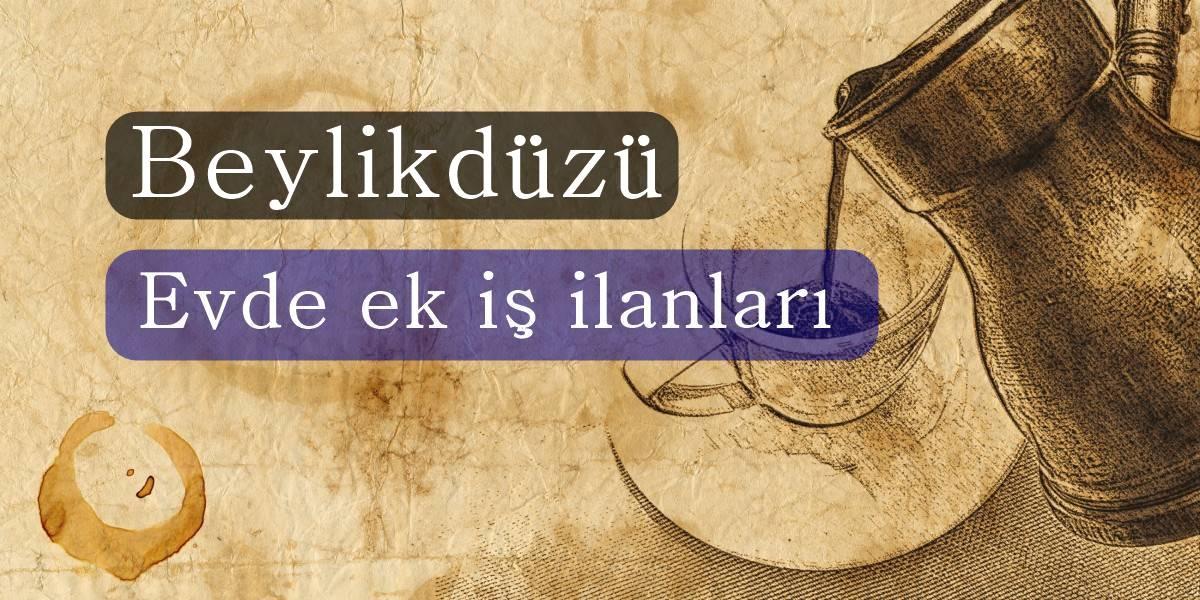 İstanbul Beylikdüzü Ek Gelir İlanları