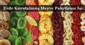 Evde Kurutulmuş Meyve Paketleme İşi veren Firmalar